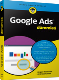 Google Ads für Dummies, ISBN: 978-3-527-71720-0, Best.Nr. WL-71720, erschienen , € 16,99