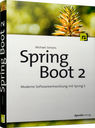 Spring Boot 2 - Moderne Softwareentwicklung mit Spring 5 / Autor:  Simons, Michael, 978-3-86490-525-4