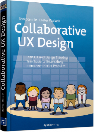Collaborative UX Design - Lean UX und Design Thinking / Autor:  Steimle, Toni / Wallach, Dieter, 978-3-86490-532-2
