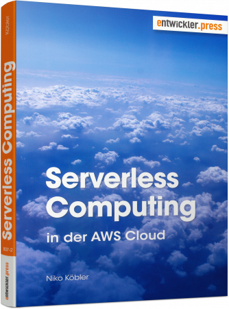 Serverless Computing in der AWS Cloud -  / Autor:  Köbler, Niko, 978-3-86802-807-2