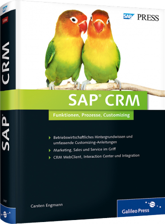 SAP CRM - Funktionen, Prozesse, Customizing / Autor:  Engmann, Carsten, 978-3-8362-2487-1