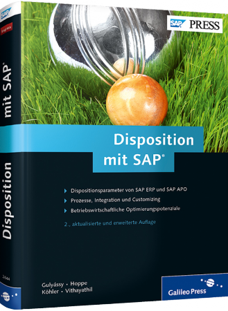 Disposition mit SAP - Dispositionsparameter von SAP ERP und SAP APO / Autor:  Gulyassy, Ferenc / Hoppe, Marc / Köhler, Oliver, 978-3-8362-2644-8