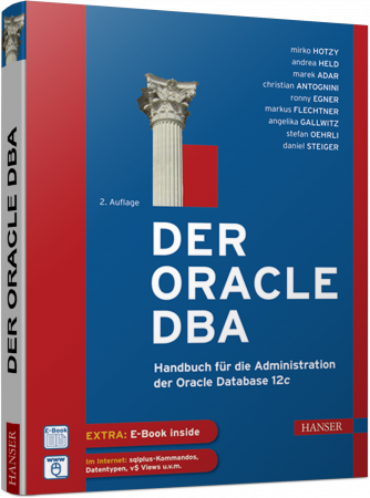 Der Oracle DBA - Handbuch für die Administration der Oracle Database 12c / Autor:  Held, Andrea / Hotzy, Mirko / Adar, Marek, 978-3-446-44344-0