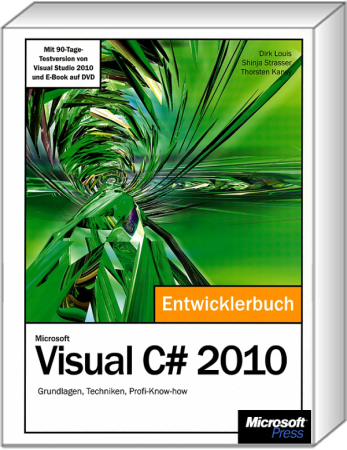 Microsoft Visual C# 2010 - Das Entwicklerbuch - Grundlagen, Techniken, Profi-Know-how /  , 978-3-86645-393-7
