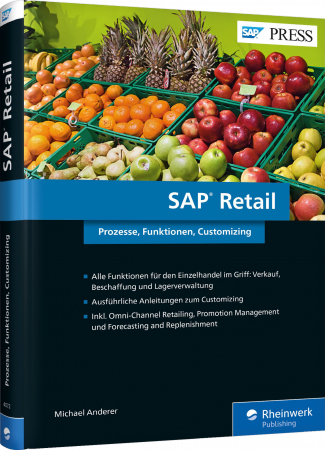 SAP Retail - Prozesse, Funktionen, Customizing / Autor:  Anderer, Michael, 978-3-8362-4072-7