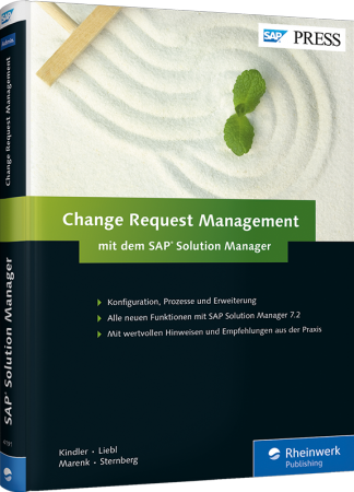 Change Request Management mit dem SAP Solution Manager - SAP Solution Manager 7.2 konfigurieren und erweitern / Autor:  Kindler, Fred / Liebl, Florian / Sternberg, Torsten, 978-3-8362-4191-5