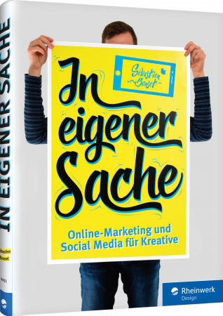 In eigener Sache - Online-Marketing und Social Media für Kreative / Autor:  Bonset, Sébastien, 978-3-8362-4421-3
