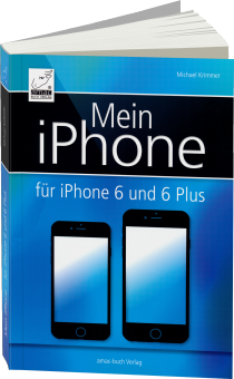 Mein iPhone - Für iPhone 6 und 6 Plus / Autor:  Krimmer, Michael, 978-3-95431-024-1