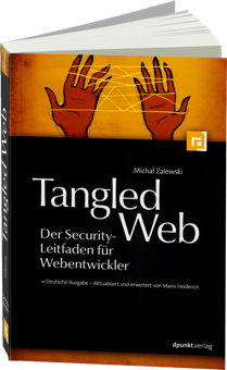 Tangled Web - Der Security-Leitfaden f�r Webentwickler / Autor:  Zalewski, Michal, 978-3-86490-002-0
