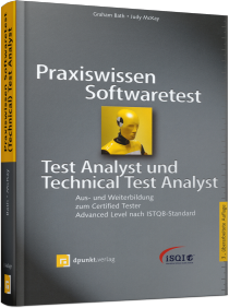 Praxiswissen Softwaretest - Test Analyst & Technical Test Analyst - Aus- und Weiterbildung zum Certified Tester Advanced Level ISTQB / Autor:  Bath, Graham / McKay, Judy, 978-3-86490-137-9