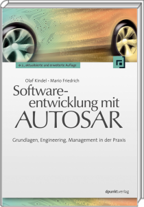 Softwareentwicklung mit AUTOSAR - Grundlagen, Engineering, Management in der Praxis / Autor:  Kindel, Olaf / Friedrich, Mario, 978-3-86490-138-6