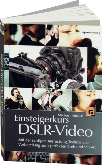Einsteigerkurs DSLR-Video -  / Autor:  M�nch, Michael, 978-3-86490-172-0