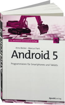 Android 5 - Programmieren f�r Smartphones und Tablets / Autor:  Becker, Arno / Pant, Marcus, 978-3-86490-260-4