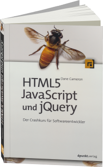 HTML5, JavaScript und jQuery - Der Crashkurs f�r Softwareentwickler / Autor:  Cameron, Dane, 978-3-86490-268-0