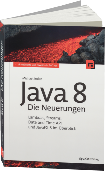Java 8 - Die Neuerungen - Lambdas, Streams, Date And Time API und JavaFX 8 im �berblick / Autor:  Inden, Michael, 978-3-86490-290-1