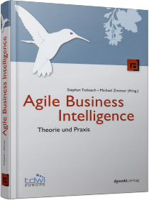 Agile Business Intelligence - Theorie und Praxis / Autor:  Trahasch, Stephan / Zimmer, Michael, 978-3-86490-312-0