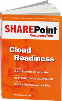 SharePoint Kompendium Band 1: Cloud Readiness - Turbo-Boost: Social Business im Enterprise / Autor:  Schrempp, Mirko, 978-3-86802-098-4