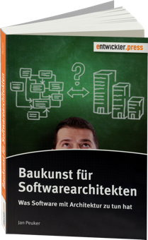 Baukunst für Softwarearchitekten - Was Software mit Architektur zu tun hat / Autor:  Peuker, Jan, 978-3-86802-118-9