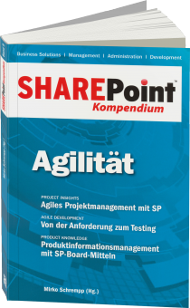 SharePoint Kompendium Band 9: Agilität - Project Insights: Agiles Projektmanagement mit SP / Autor:  Schrempp, Mirko, 978-3-86802-140-0