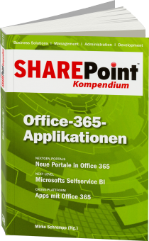 SharePoint Kompendium Band 10: Office-365-Applikationen - Nextgen Portals: Neue Portale in Office 365 / Autor:  Schrempp, Mirko, 978-3-86802-141-7