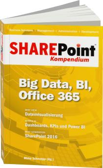 SharePoint Kompendium Band 11: Big Data, BI, Office 365 - Datenvisualisierung, Dashboards, KPIs, Power BI, SharePoint 2016 / Autor:  Schrempp, Mirko, 978-3-86802-142-4