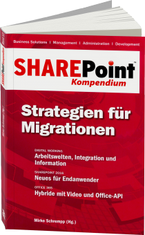 SharePoint Kompendium Band 12: Strategien f�r Migrationen - Digital Working: Arbeitswelten, Integration und Information / Autor:  Schrempp, Mirko, 978-3-86802-143-1
