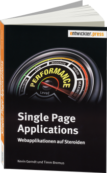 Single Page Applications - Webapplikationen auf Steroiden / Autor:  Gerndt, Kevin / Bremus, Timm, 978-3-86802-145-5