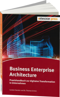 Business Enterprise Architecture - Praxishandbuch zur digitalen Transformation in Unternehmen / Autor:  Sensler, Carsten / Grimm, Thomas, 978-3-86802-149-3