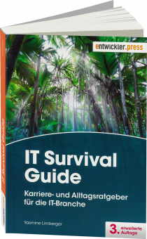 IT Survival Guide - Karriere- und Alltagsratgeber für die IT-Branche / Autor:  Limberger, Yasmine, 978-3-86802-170-7