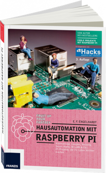 Hausautomation mit Raspberry PI - Alarmanlage, Lampen, Heizung, Smart Home, W-LAN & Co. / Autor:  Engelhardt, E.F., 978-3-645-60313-3