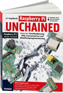 Raspberry Pi Unchained - Hack los: Touchbedienung, GPS, Connected Car und mehr / Autor:  Engelhardt, E.F., 978-3-645-60367-6