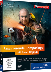 Faszinierende Composings mit Pavel Kaplun - Video-Training - Profi-Techniken f�r surreale Bilderwelten und Composings / Trainer:  , 978-3-8362-1910-5