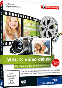 MAGIX Video deluxe 2013 - Video-Training - Praxis-Workshops f�r perfekte Videos / Trainer:  , 978-3-8362-1999-0