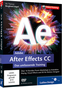 Adobe After Effects CC (Videotraining) - Praxis-Workshops zu Animation, Keying, Visual Effects und 3D / Autor:  Vogel, Burghard, 978-3-8362-2437-6