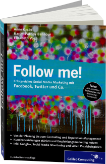 Follow me! - Erfolgreiches Social Media Marketing mit Facebook, Twitter & Co. / Autor:  Grabs, Anne / Bannour, Karim-Patrick / Vogl, Elisabeth, 978-3-8362-2902-9