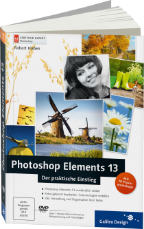 Photoshop Elements 13 - Der praktische Einstieg - Photoshop Elements 13 verst�ndlich erkl�rt / Autor:  Kla�en, Robert, 978-3-8362-3441-2
