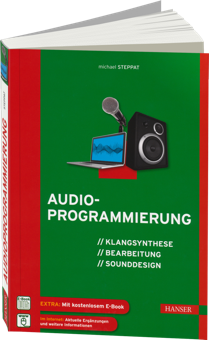 Audioprogrammierung - Klangsynthese, Bearbeitung, Sounddesign / Autor:  Steppat, Michael, 978-3-446-43222-2