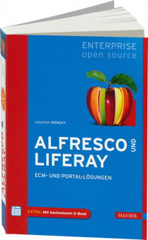 Alfresco und Liferay - Enterprise Open Source - ECM- und Portal-Lösungen / Autor:  Wenzky, Sebastian, 978-3-446-43465-3