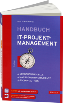 Handbuch IT-Projektmanagement - Vorgehensmodelle, Managementinstrumente, Good Practices / Autor:  Tiemeyer, Ernst, 978-3-446-44074-6