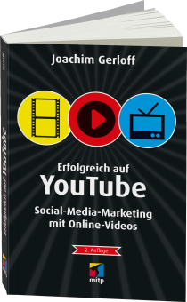 Erfolgreich auf YouTube - Social-Media-Marketing mit Online-Videos / Autor:  Gerloff, Joachim, 978-3-95845-103-2