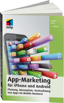 App-Marketing für iPhone und Android - Planung, Konzeption, Vermarktung von Apps im Mobile Business / Autor:  Mroz, Rafael, 978-3-95845-232-9