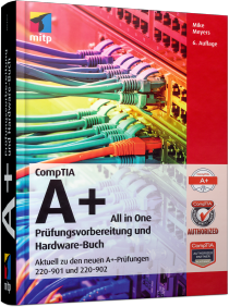 CompTIA A+ All in One - Prüfungsvorbereitung und Hardware-Buch / Autor:  Meyers, Mike, 978-3-95845-374-6