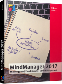 MindManager 2017 - Mindmapping, Visualisierung, Selbstmanagement / Autor:  Lercher, Andreas, 978-3-95845-498-9