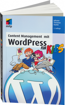 Content Management mit WordPress für Kids -  / Autor:  Hanke, Johann-Christian, 978-3-8266-8691-7