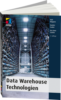 Data Warehouse Technologien - Architekturprinzipien von Data-Warehouse-Systemen / Autor:  Köppen, Veit / Saake, Gunter / Sattler, Kai-Uwe, 978-3-8266-9485-1
