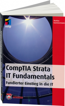 CompTIA Strata IT Fundamentals - Fundierter Einstieg in die IT / Autor:  Kammermann, Markus, 978-3-8266-9523-0