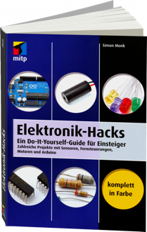 Elektronik-Hacks - Ein Do-It-Yourself-Guide für Einsteiger / Autor:  Monk, Simon, 978-3-8266-9718-0