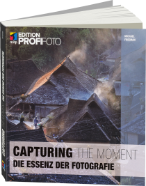 Capturing the Moment - Edition ProfiFoto - Die Essenz der Fotografie / Autor:  Freeman, Michael, 978-3-8266-9741-8