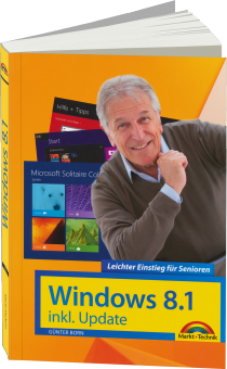 Windows 8.1 inkl. Update - Leichter Einstieg f�r Senioren - Mit Windows 8.1 perfekt arbeiten / Autor:  Born, G�nter, 978-3-945384-30-5