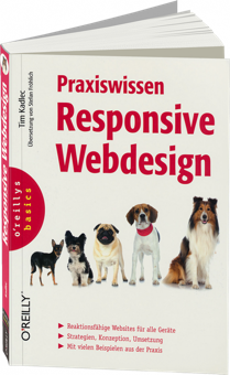 Praxiswissen Responsive Webdesign - Reaktionsfähige Websites für alle Devices / Autor:  Kadlec, Tim, 978-3-95561-433-1